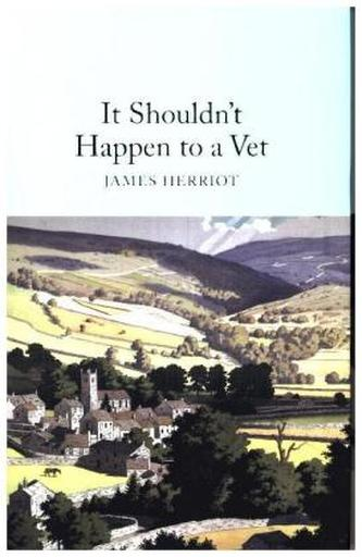 It Shouldn't Happen to a Vet - James Herriot