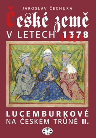 České země v letech 1378-1437 - Jaroslav Čechura