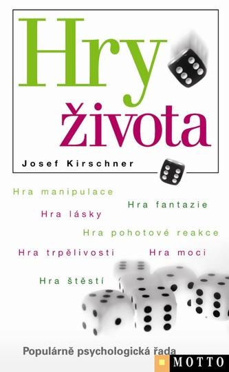 Hry života - Josef Kirschner