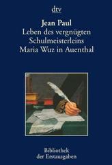 Leben des vergnügten Schulmeisterleins Maria Wuz in Auenthal