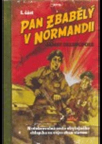 Pan Zbabělý v Normandii 1. část