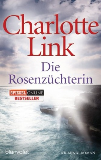 Die Rosenzüchterin - Charlotte Link