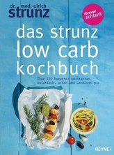 Das Strunz-Low-Carb-Kochbuch