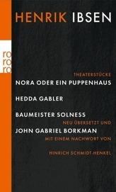 Nora oder Ein Puppenhaus; Hedda Gabler; Baumeister Solness; John Gabriel Borkman