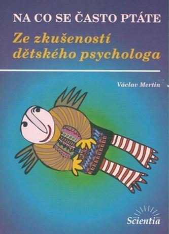 Na co se často ptáte Ze skušenosti dětského psychologa