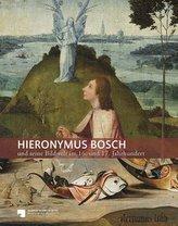 Hieronymus Bosch und seine Bildwelt im 16. Jahrhundert