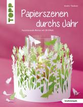 Papierszenen durchs Jahr