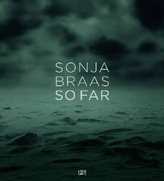 Sonja Braas, So Far