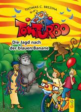 Tom Turbo - Die Jagd nach der blauen Banane