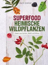 Superfood Heimische Wildpflanzen