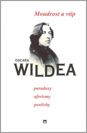 Moudrost a vtip Oscara Wildea