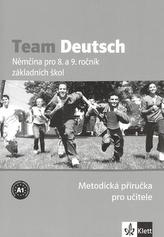 Team Deutsch Němčina pro 8. a 9. ročník základních škol Metodická příručka