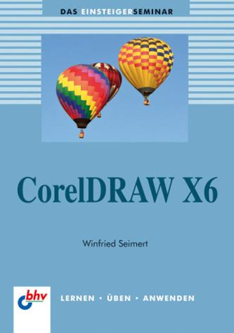 CorelDRAW X6 - Seimert, Winfried