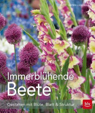 Immerblühende Beete - Lugerbauer, Katrin