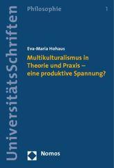 Multikulturalismus in Theorie und Praxis  - eine produktive Spannung?