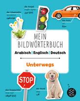 Mein Bildwörterbuch Arabisch - Englisch - Deutsch: Unterwegs