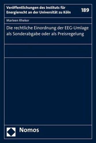 Die rechtliche Einordnung der EEG-Umlage als Sonderabgabe oder als Preisregelung