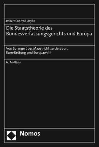 Die Staatstheorie des Bundesverfassungsgerichts und Europa