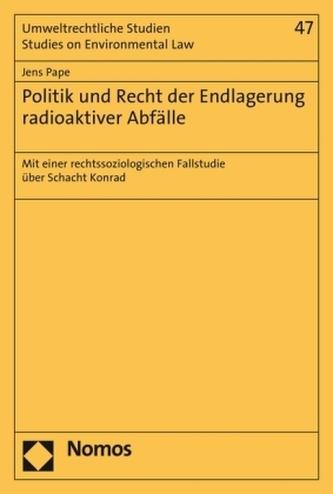 Politik und Recht der Endlagerung radioaktiver Abfälle
