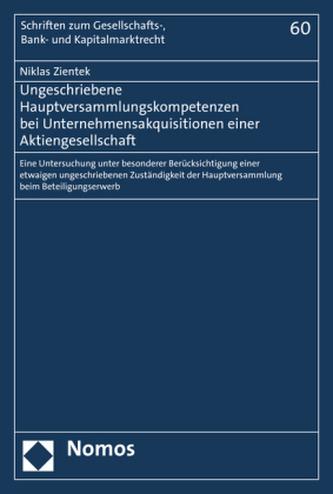 Ungeschriebene Hauptversammlungskompetenzen bei Unternehmensakquisitionen einer Aktiengesellschaft