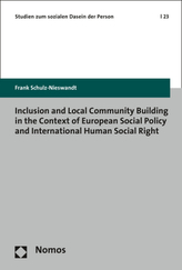 Inclusion and Local Community Building in the Context of European Social Policy and International Human Social Right