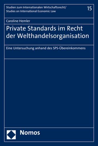 Private Standards im Recht der Welthandelsorganisation
