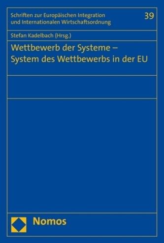 Wettbewerb der Systeme - System des Wettbewerbs in der EU