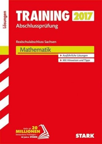Training Abschlussprüfung 2017 - Realschulabschluss Sachsen - Mathematik, Lösungen