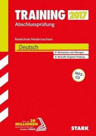 Training Abschlussprüfung 2017 - Realschule Niedersachsen - Deutsch m. MP3-CD