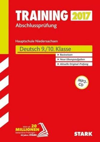 Training Abschlussprüfung 2017 - Hauptschule Niedersachsen - Deutsch 9./10. Klasse, mit MP3-CD