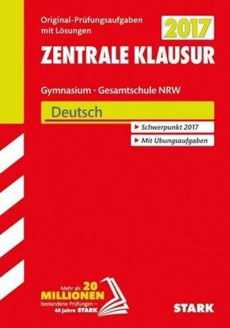 Zentrale Klausur 2017 - Gymnasium / Gesamtschule Nordrhein-Westfalen - Deutsch