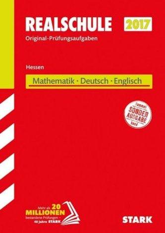 Realschule 2017 - Hessen - Mathematik, Deutsch, Englisch