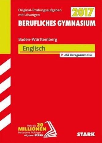 Abitur 2017 - Berufliches Gymnasium Baden-Württemberg - Englisch
