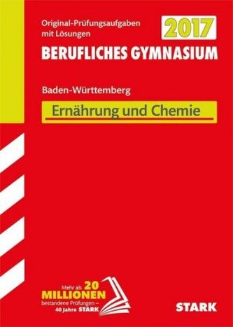 Abitur 2017 - Berufliches Gymnasium Baden-Württemberg - Ernährung und Chemie
