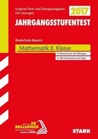 Jahrgangsstufentest Realschule Bayern 2017 - Mathematik 8. Klasse