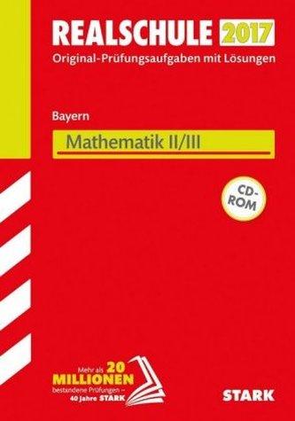 Realschule 2017 - Bayern - Mathematik II/III, m. CD-ROM