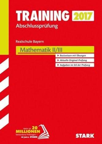 Training Abschlussprüfung 2017 - Realschule Bayern - Mathematik II/III