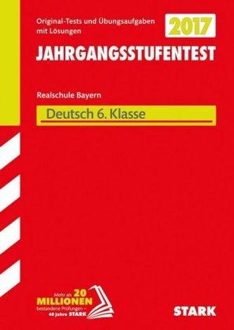 Jahrgangsstufentest Realschule Bayern 2017 - Deutsch 6. Klasse