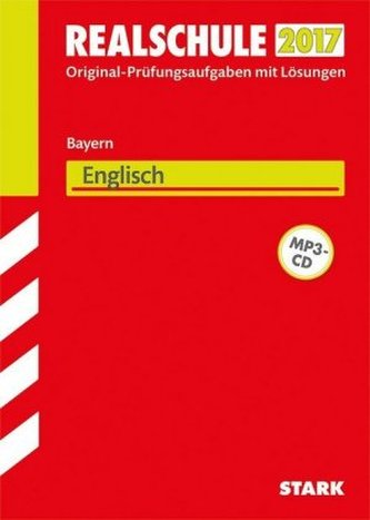 Realschule 2017 - Bayern - Englisch mit MP3-CD