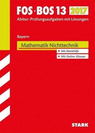 FOS/BOS 13 Bayern 2017 - Mathematik Nichttechnik
