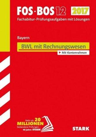FOS/BOS 12 Bayern 2017 - BWL mit Rechnungswesen