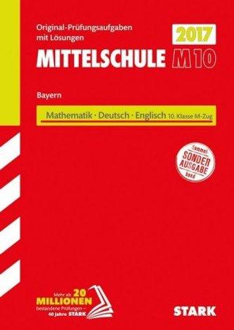 Mittelschule M10 Bayern 2017 - Mathematik, Deutsch, Englisch
