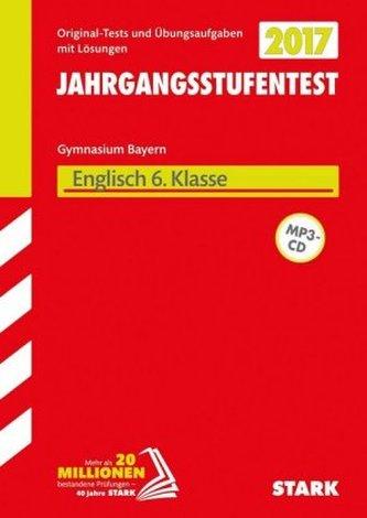Jahrgangsstufentest Gymnasium Bayern 2017 - Englisch 6. Klasse mit MP3-CD