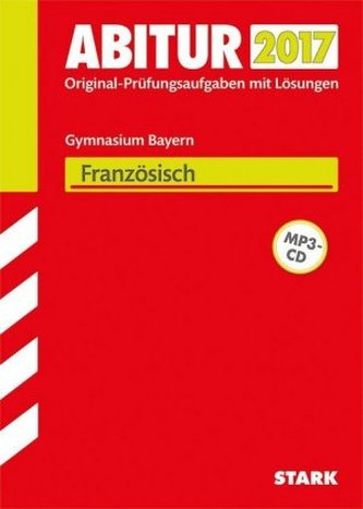 Abitur 2017 - Gymnasium Bayern - Französisch, m. MP3-CD