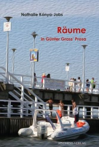 Räume in Günter Grass' Prosa