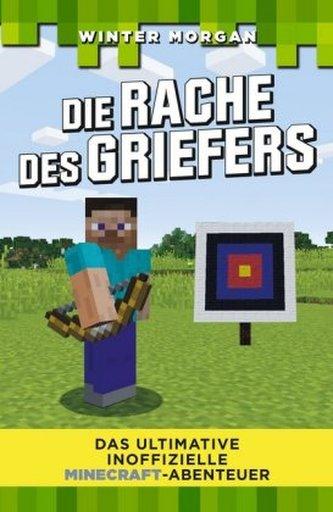 Das ultimative inoffizielle Minecraft-Abenteuer - Die Rache des Griefers