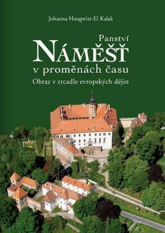 Die Herrschaft von Namiest im Wandel der Zeiten, tschechische Ausgabe