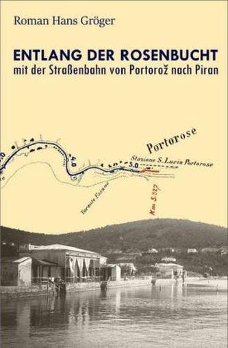 Entlang der Rosenbucht mit der Straßenbahn von Portoroz nach Piran