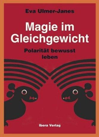 Magie im Gleichgewicht - Polarität bewusst leben