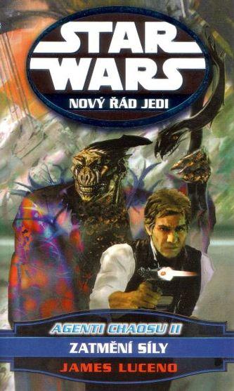 STAR WARS Nový řád Jedi Agenti chaosu II.